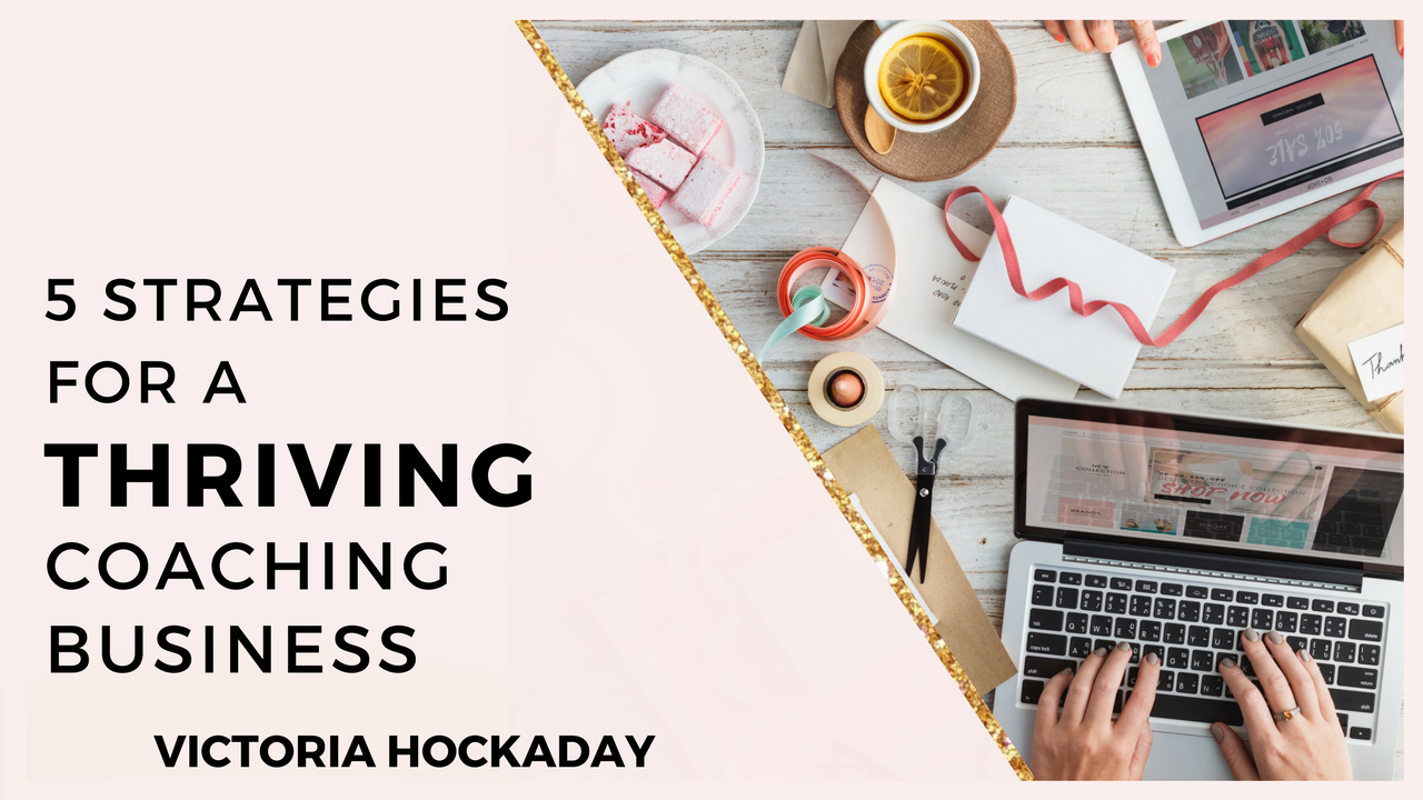 5-strategies-thriving-coaching-business-victoria-hockaday