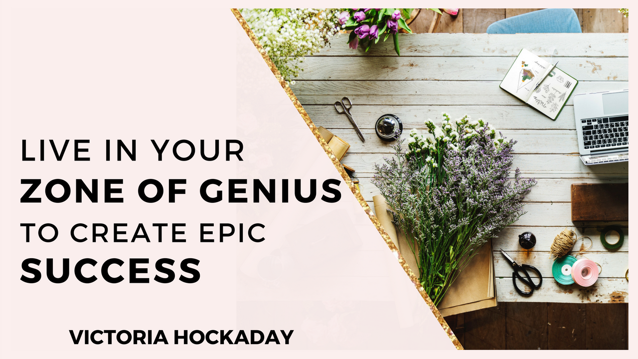 live-in-zone-of-genius-epic-success-victoria-hockaday