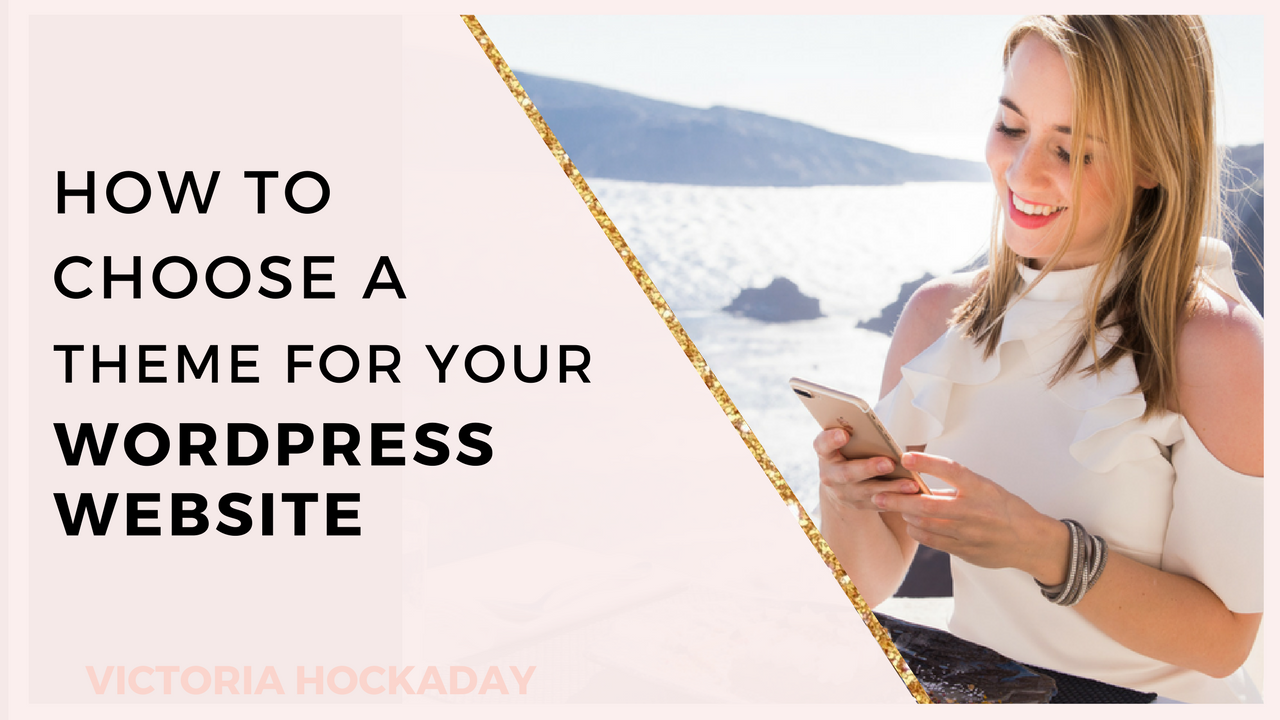 HOW-TO-CHOOSE-A-THEME-WORDPRESS-WEBSITE_victoria_hockaday