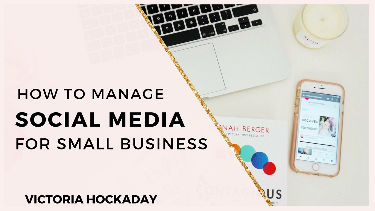 HOW-TO-MANAGE-SOCIAL-MEDIA-SMALL-BUSINESS_victoria_hockaday