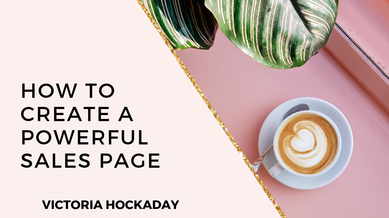 how-to-create-powerful-sales-page-converts-victoria-hockaday