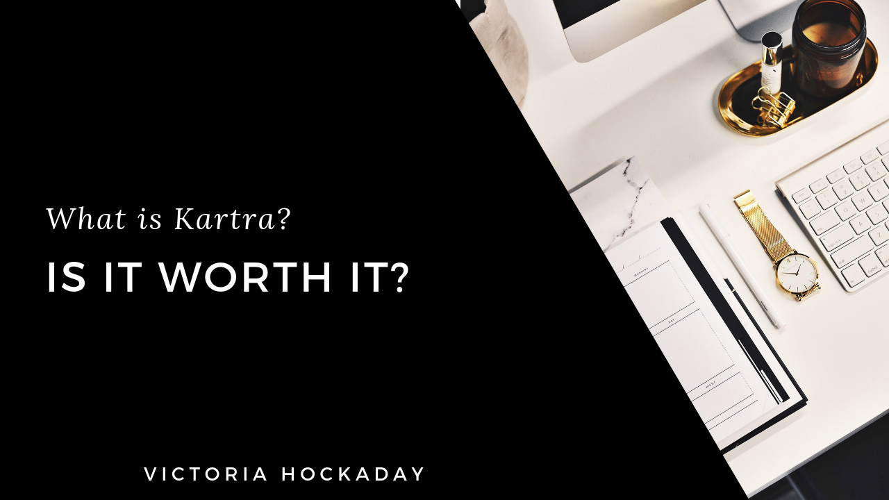 victoria-hockaday-what-is-kartra-is-it-worth-it