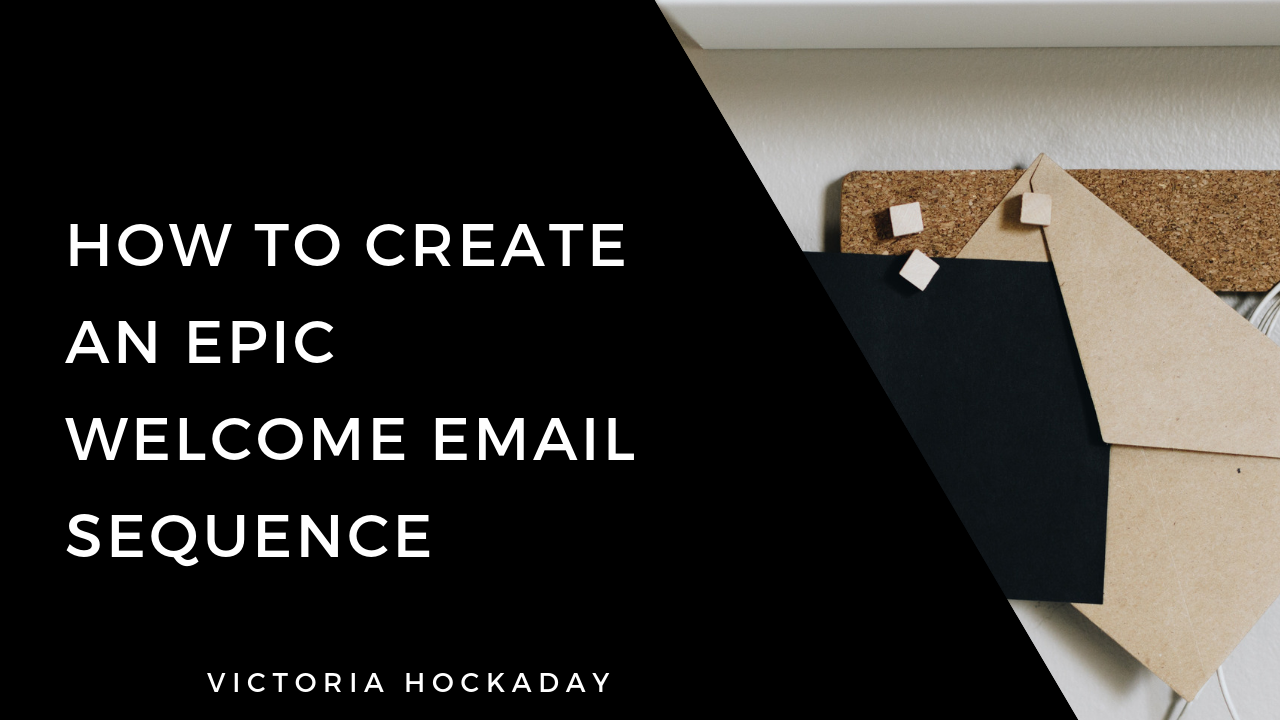 epic-welcome-email-sequence-victoria-hockaday