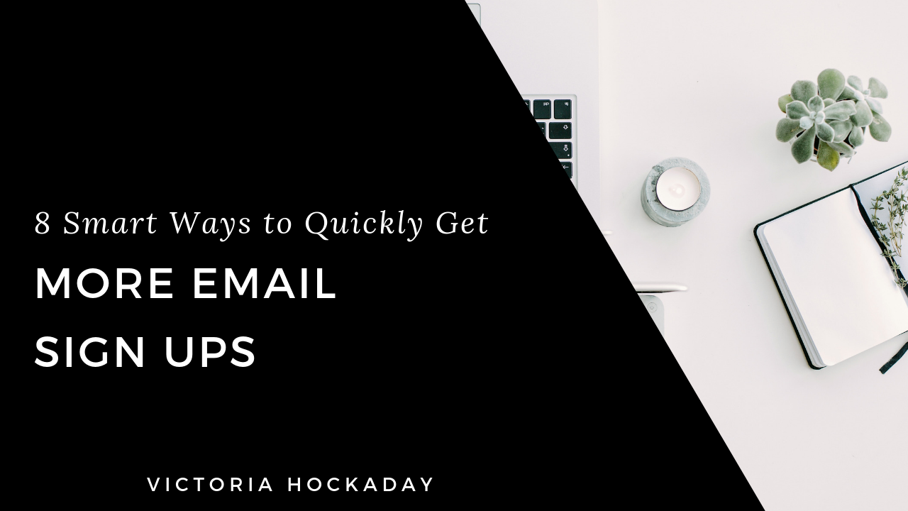 victoria-hockaday-8-smart-ways-quickly-get-more-email-sign-ups