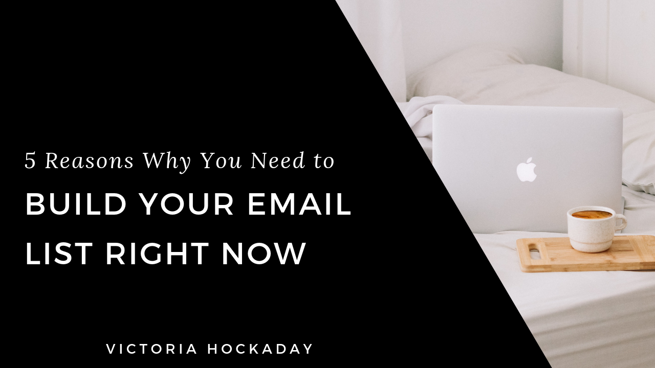 victoria-hockaday-why-you-should-start-building-your-email-list