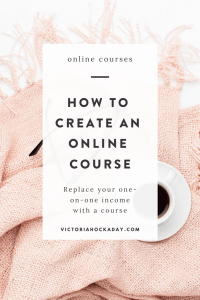 how-to-create-an-online-course-victoria-hockaday